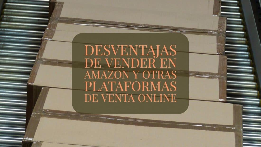 desventajas de vender en Amazon